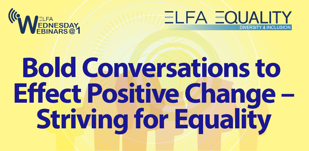 Web Seminar-Bold Conversations to Effect Positive Change-Striving for Equality